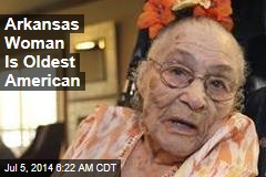 Arkansas Woman Is Oldest American
