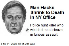 Man Hacks Shrink to Death in NY Office