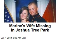 Marine's Wife Missing in Joshua Tree Park