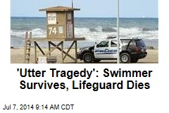 'Utter Tragedy': Swimmer Survives, Lifeguard Dies