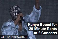 Kanye Booed for 20-Minute Rants at 2 Concerts