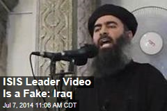 ISIS Leader Video Is a Fake: Iraq