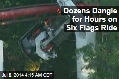 Dozens Dangle for Hours on Six Flags Ride