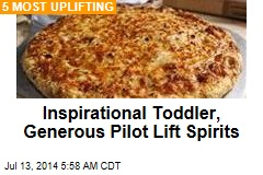 Inspirational Toddler, Generous Pilot Lift Spirits