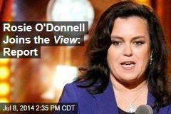 Rosie O'Donnell Joins the View : Report