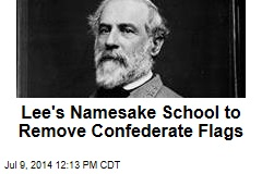 Lee's Namesake School to Remove Confederate Flags