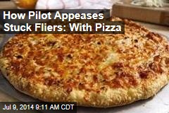How Pilot Appeases Stuck Fliers: With Pizza