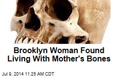 Brooklyn Woman Found Living With Mother's Bones