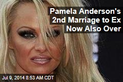 Pamela Anderson's 2nd Marriage to Ex Now Also Over