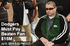 Dodgers Must Pay Beaten Fan $15M