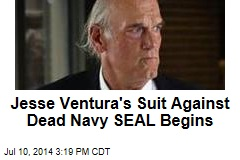 Jesse Ventura's Suit Against Dead Navy SEAL Begins