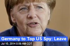 Germany to Top US Spy: Leave