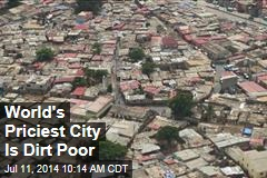 World's Priciest City Is Dirt Poor