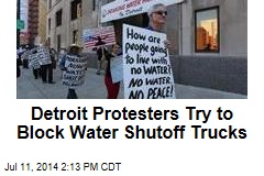 Detroit Protesters Try to Block Water Shutoff Trucks