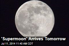'Supermoon' Arrives Tomorrow