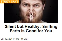 Silent but Healthy: Sniffing Farts Is Good for You