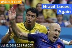 Brazil Loses, Again