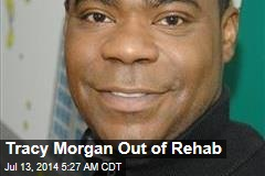 Tracy Morgan Out of Rehab