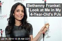 Bethenny Frankel: Look at Me in My 4-Year-Old Kid's PJs