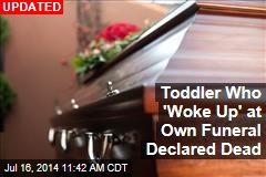 'Dead' Toddler Wakes Up at Own Funeral