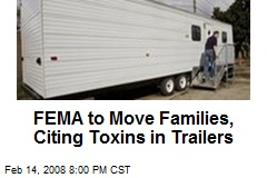 FEMA to Move Families, Citing Toxins in Trailers