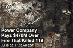 Power Company Pays $470M Over Fire That Killed 119