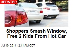 Shoppers Smash Window, Free 2 Kids From Hot Car