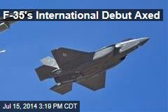 F-35's International Debut Axed