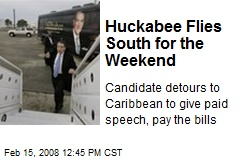 Huckabee Flies South for the Weekend