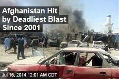 Afghanistan Hit by Deadliest Blast Since 2001