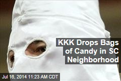 KKK Drops Bags of Candy in SC Neighborhood