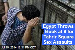 Egypt Throws Book at 9 for Tahrir Square Sex Assaults