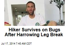 Hiker Survives on Bugs After Harrowing Leg Break