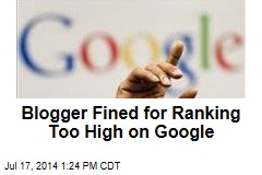 Blogger Fined for Ranking Too High on Google