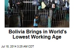 Bolivia Brings in World's Lowest Working age