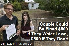 Couple Could Be Fined $500 if They Water Lawn, $500 if They Don't