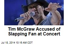 Tim McGraw Accused of Slapping Fan at Concert