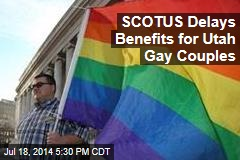SCOTUS Delays Benefits for Utah Gay Couples