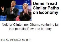 Dems Tread Similar Paths on Economy