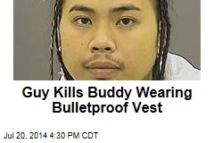 Buddy Kills Guy Wearing Bulletproof Vest