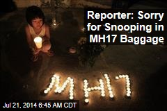 Reporter: Sorry for Rifling Through MH17 Baggage