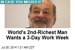 World's 2nd-Richest Man Wants a 3-Day Work Week