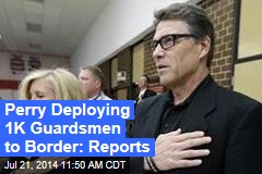 Perry Deploying 1K Guardsmen to Border: Reports