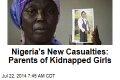 Nigeria's New Casualties: Parents of Kidnapped Girls