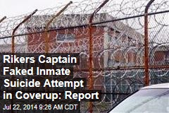 Rikers Captain Faked Inmate Suicide Attempt in Coverup: Report