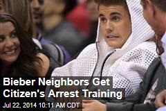 Bieber Neighbors Get Citizen's Arrest Training