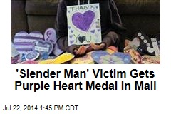 'Slender Man' Victim Gets Purple Heart Medal in Mail