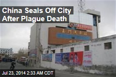China Seals Off City After Plague Death