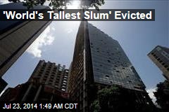 'World's Tallest Slum' Evicted