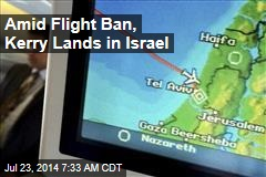 Kerry Lands in Israel Despite Flight Ban